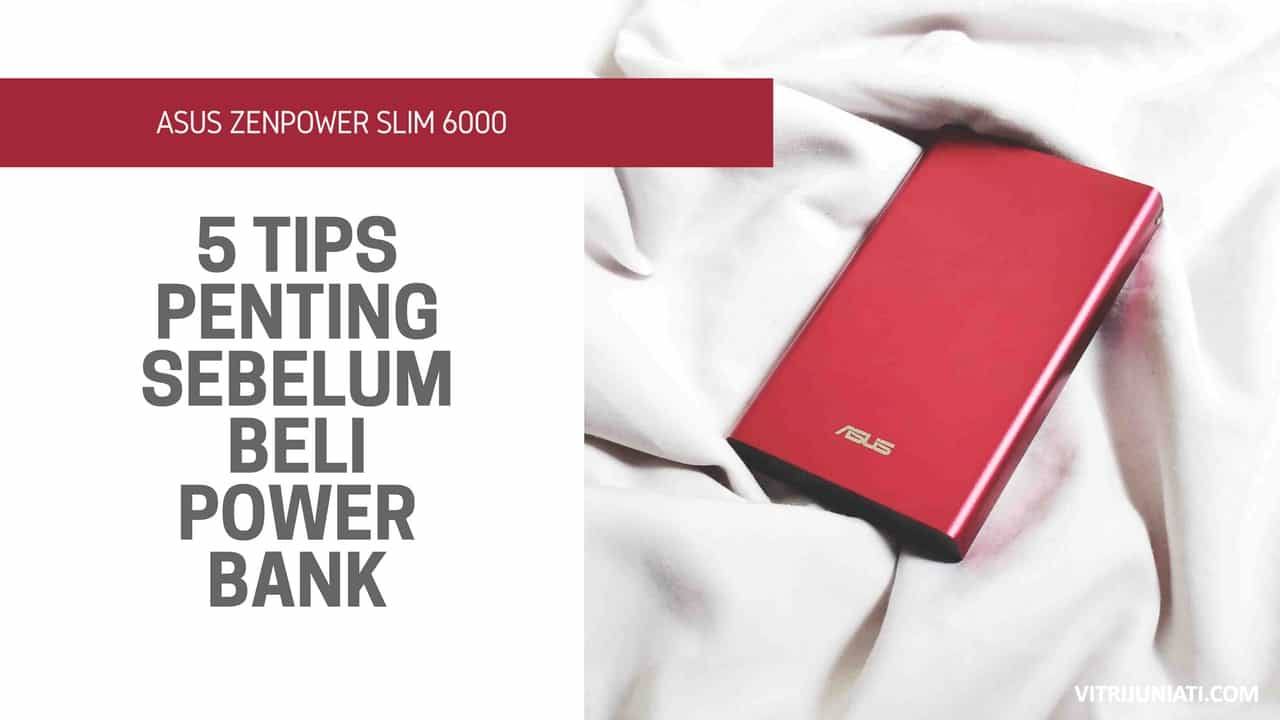 Asus ZenPower Slim 6000: Tips Penting Sebelum Beli Power Bank